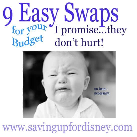 Budget Swaps that are easy and painless! {Saving up for Disney}