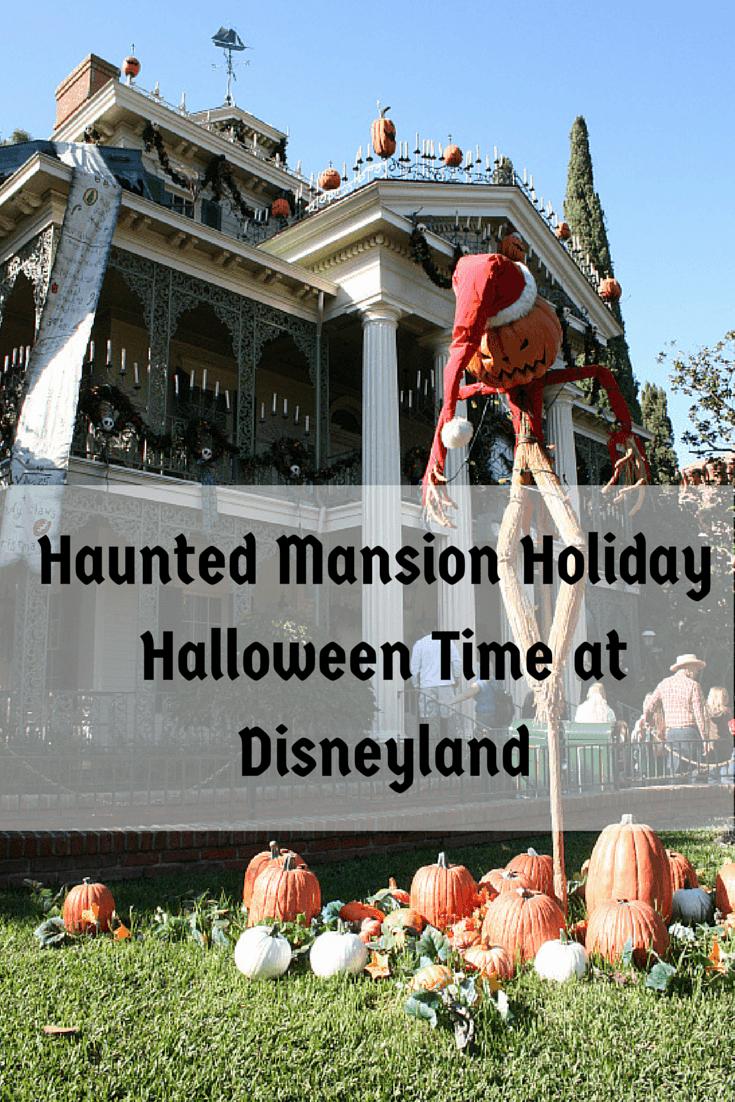 Halloween Time Haunted Mansion Holiday At Disneyland