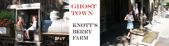 Knott's Berry Farm -Ghost Town