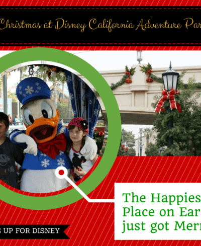 Christmas at Disney California Adventure Park – The Happiest Place on Earth Just Got Merrier!