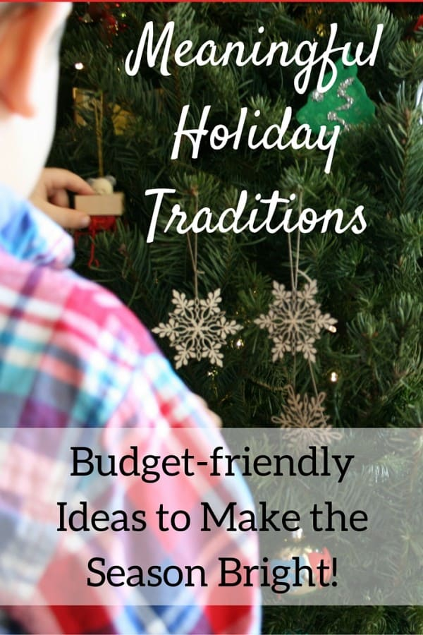 Meaningful Holiday Traditions - Budget-friendly Ideas to Make the Season Bright!