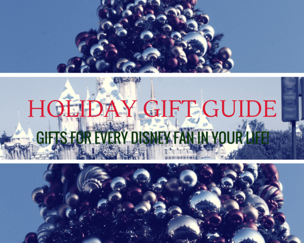 Holiday Gift Guide - Gifts for Every Disney Fan in Your Life!