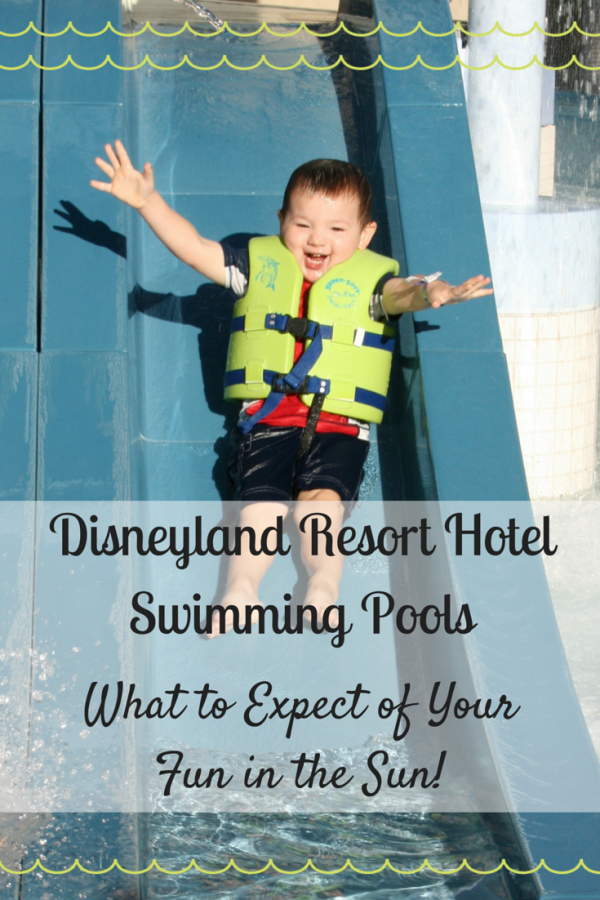 Disneyland Resort Hotel Swimming Pools - What to Expect of Your Fun in the Sun!
