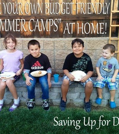 """Create Budget-Friendly """"Summer Camps"""" for Your Kids…At Home!"""