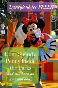 Disneyland for free?! Don't Spend a Penny Inside the Parks...Here's How!