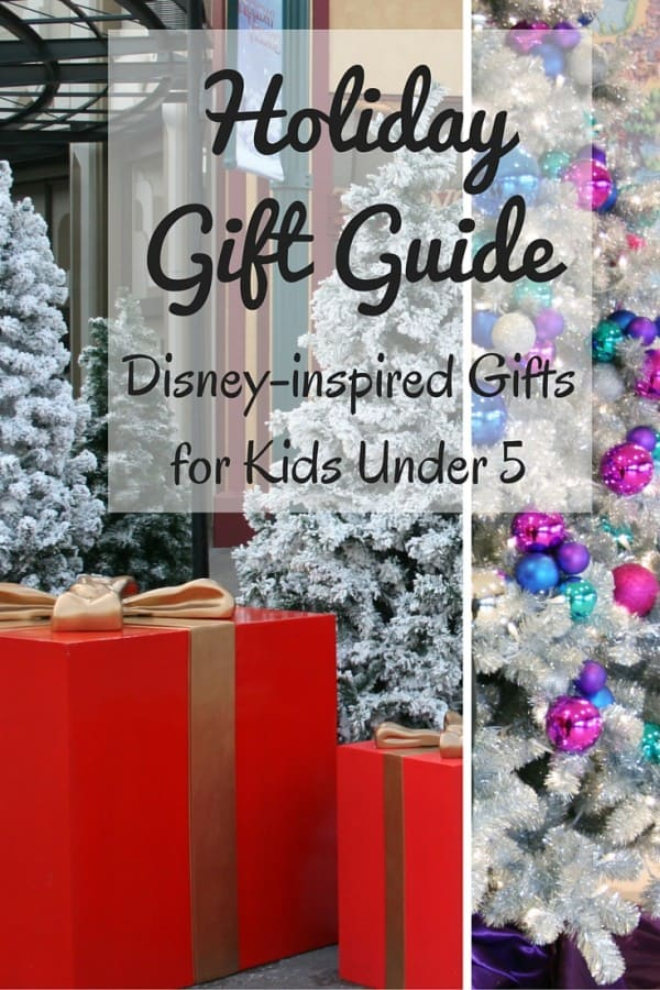 Holiday Gift Guide - Disney-inspired Gifts for Kids Under 5