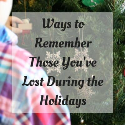 Ways to Remember Those You've Lost During the Holidays #CTCA