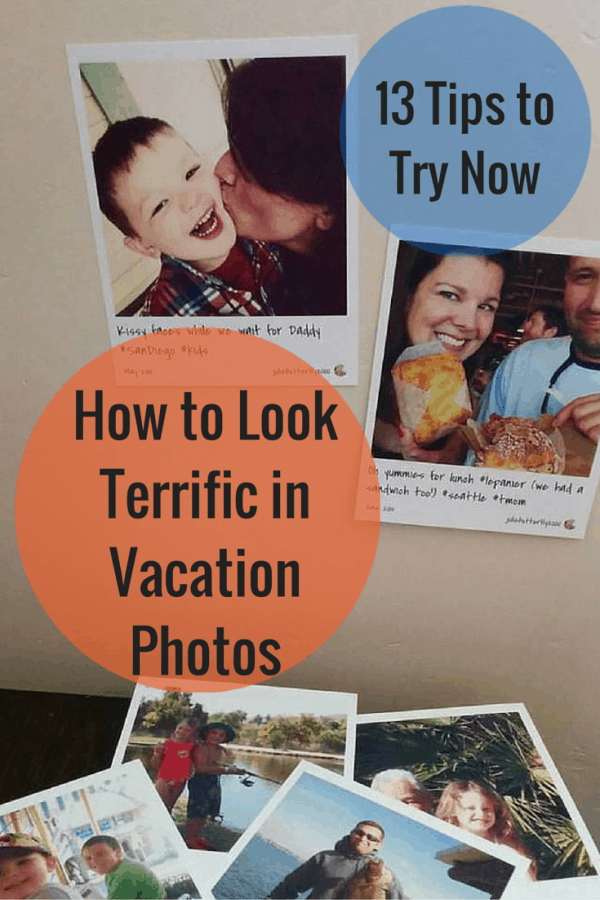 How to Look Terrific in Vacation Photos-13 Tips to Try Now