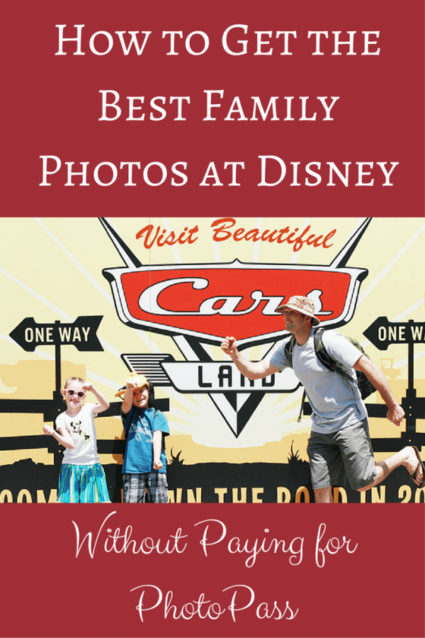 Find Out How to Get the Best Family Photos at Disney without Paying for PhotoPass