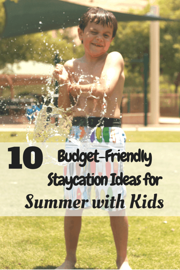 10 Budget-Friendly Staycation Ideas for Summer with Kids