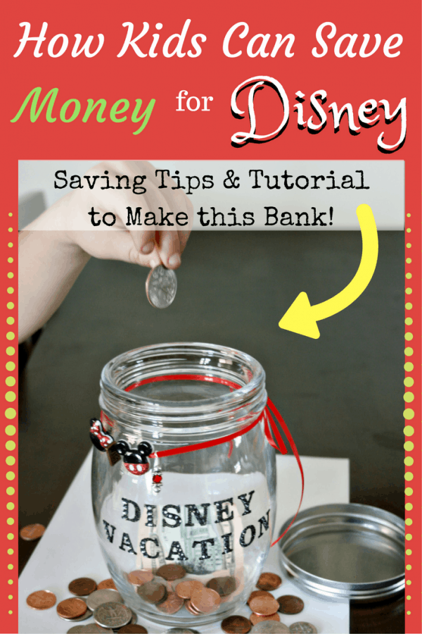 Kids Can Save Money for Disney! Read the money saving tips & check out the DIY Disney Bank Tutorial