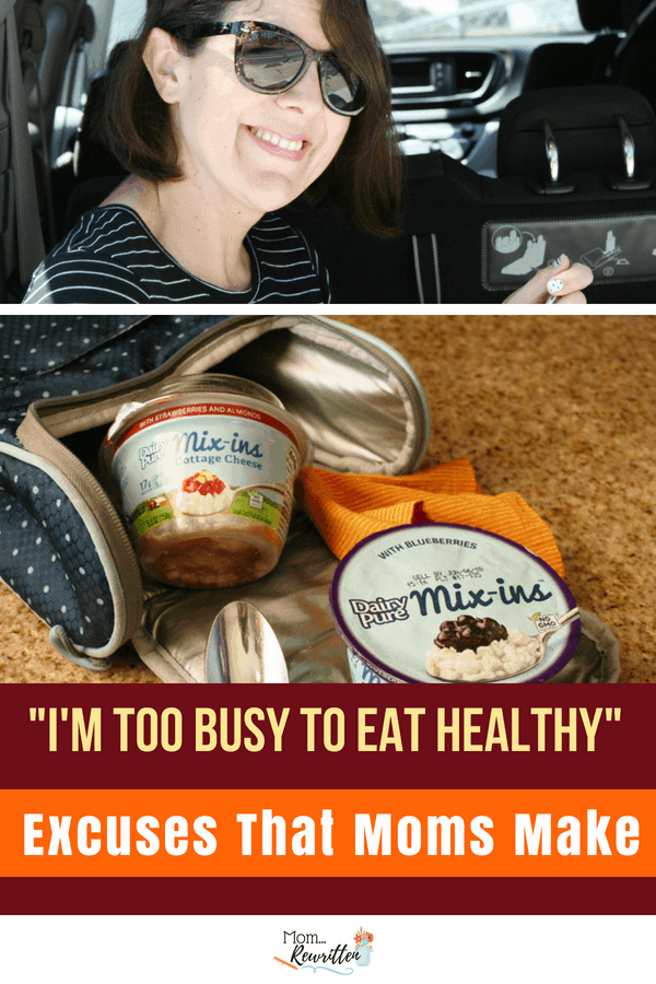 """I'm too busy to eat healthy"" is just one of the many excuses that moms make. What is YOUR go-to Mom excuse? #DairyPureMixIns #ad"