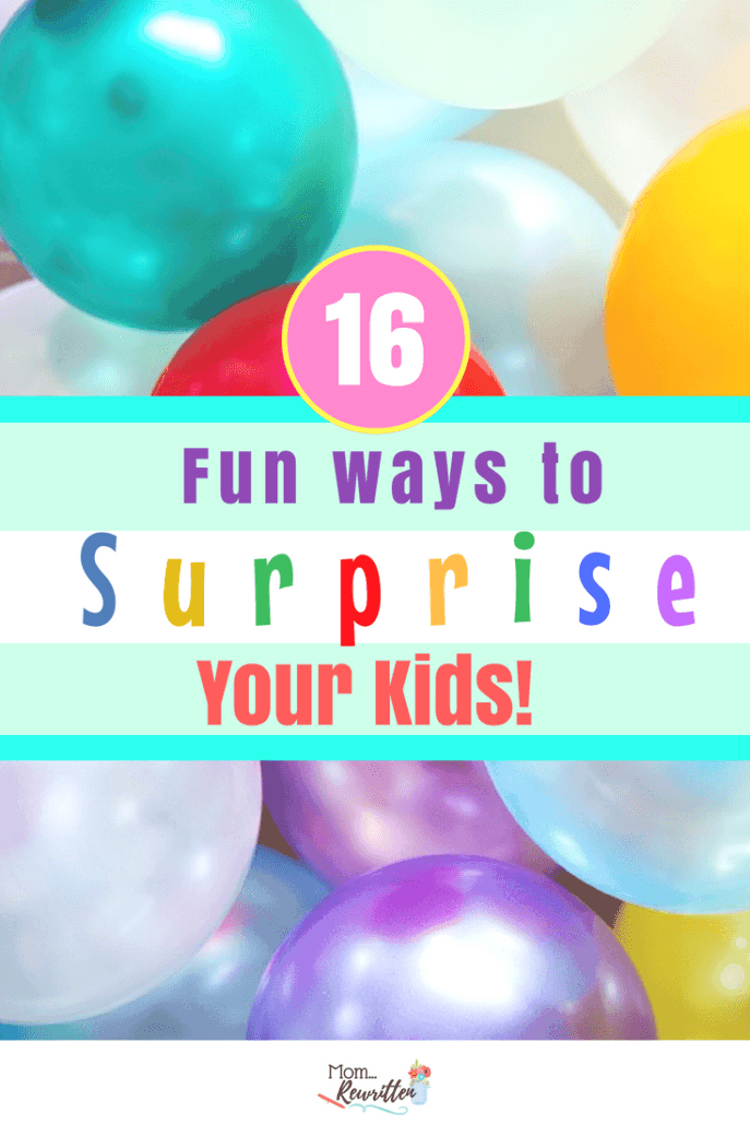 Is surprising your kids ever a good idea? These are the tips for how to plan a perfect surprise, what to do if a surprise goes wrong and 16 sweet surprises for kids! #Surprise #PositiveParenting #Family #Kids #Parenting #SpecialNeeds